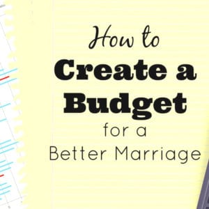 How to Create a Budget for a Better Marriage