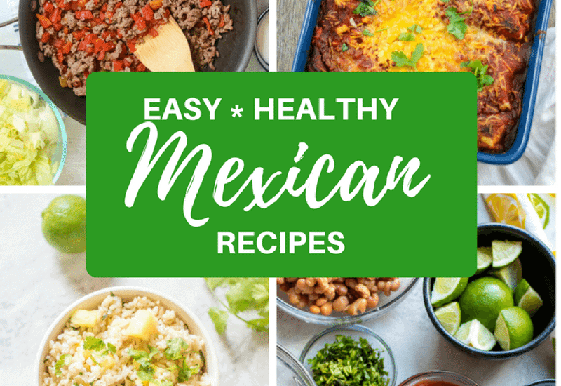 4 Mexican Recipes with text overlay that says easy healthy mexican recipes