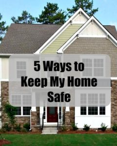 5 Ways to Keep My Home Safe