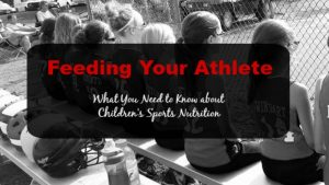 Feeding Your Athlete