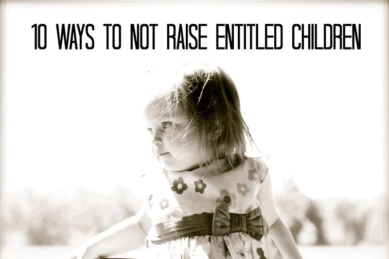Raising Kind Children >> 10 Ways To Not Raise Entitled Children A Mind Full Mom