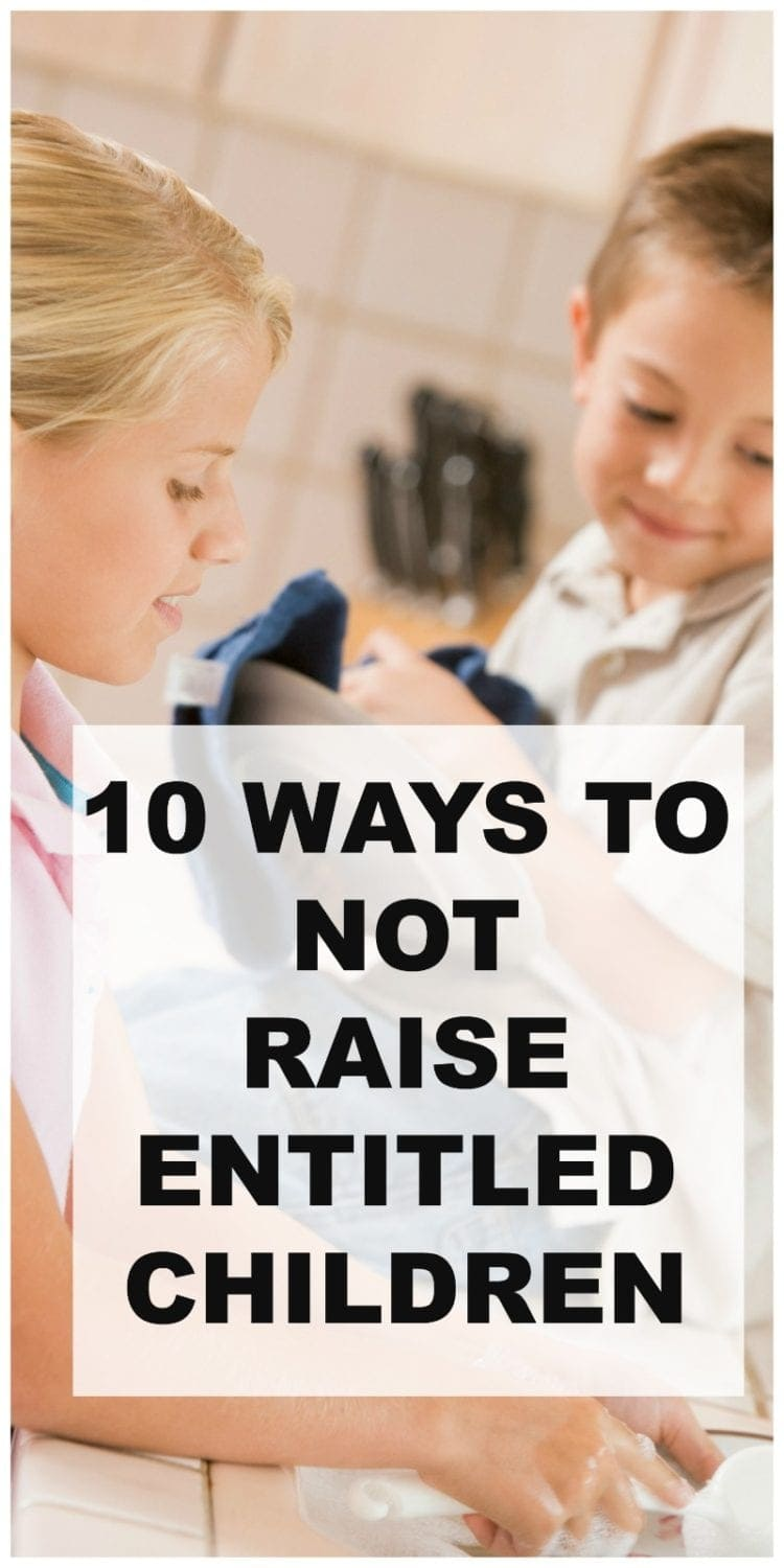 Two Children with text that reads 10 Ways to NOT Raise Entitled Children
