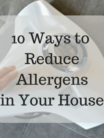 vacuum with text that reads 10 ways to reduce allergens in your home