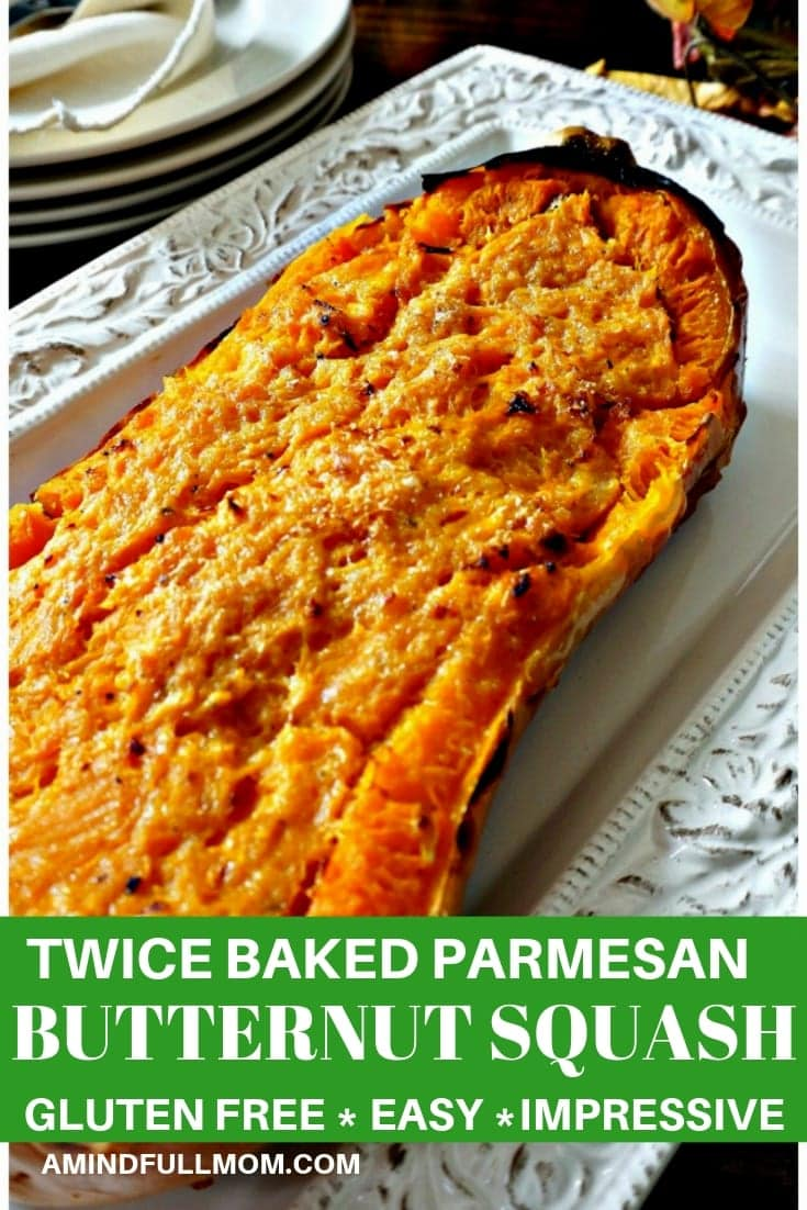 Simple baked butternut squash is turned into something spectacular when it is baked twice and combined with Parmesan cheese. This Twice Baked Parmesan Butternut Squash is an easy dish that WOWS!!! #thanksgiving #butternutsquash #holidaysidedish #sidedish #glutenfree #vegetarian #amindfullmom