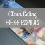 Clean Eating Freezer Essentials
