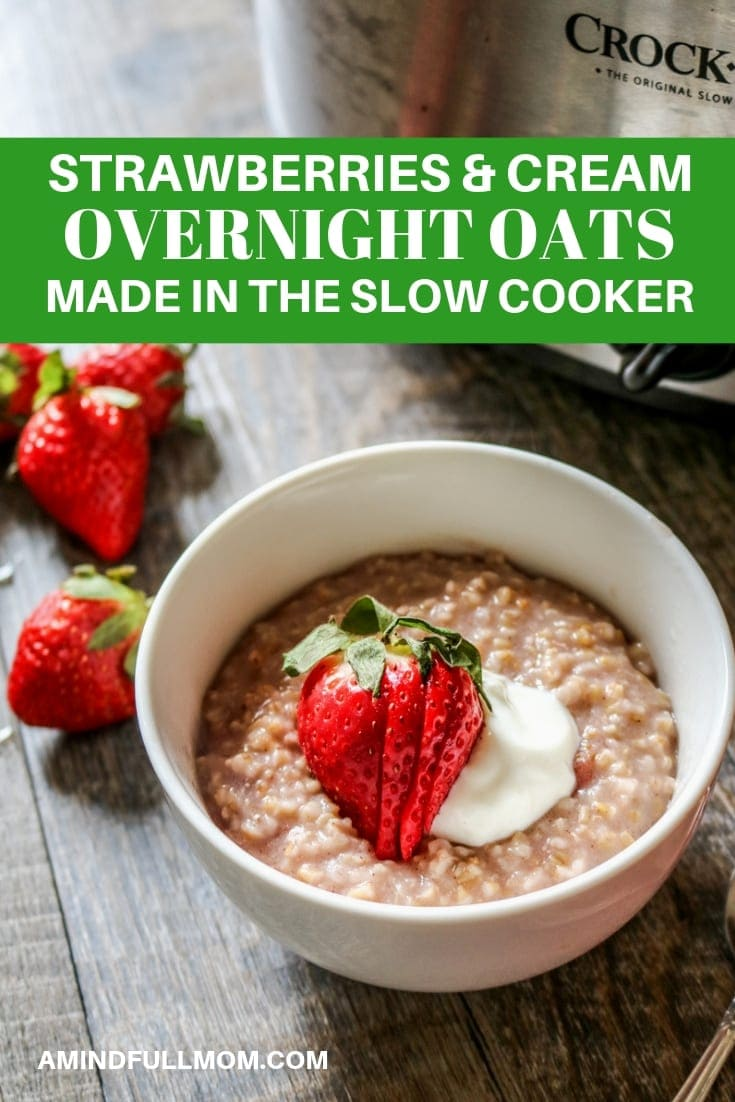 Overnight Strawberries and Cream Steel Cut Oatmeal: Mix all the ingredients together in a slow cooker and set it before bed and wake up to a hearty, gluten-free slow cooker oatmeal! This crock-pot strawberry and cream oatmeal is a creamy delicious way to start any day! #amindfullmom #slowcooker #oatmeal #steelcutoats #breakfast #glutenfree #healthy
