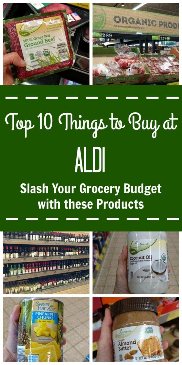 Collage of Aldi finds with text that reads Top 10 Things to Buy at ALDI: Slash Your Grocery Budget with these Products--The top 10 things to buy at ALDI to save you money without sacrificing quality.