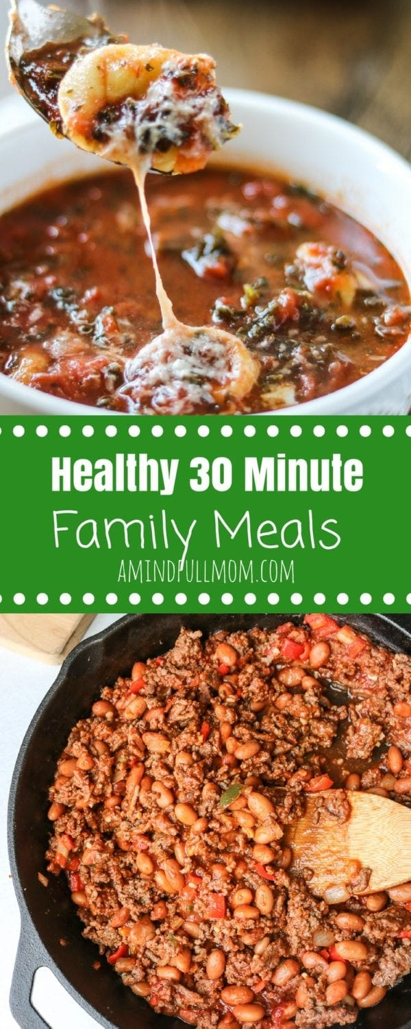 Healthy 30 Minute Meals for Families: A collection of quick and easy 30 minute meals perfect for families. #30minutemeals #familydinners #healthyrecipes
