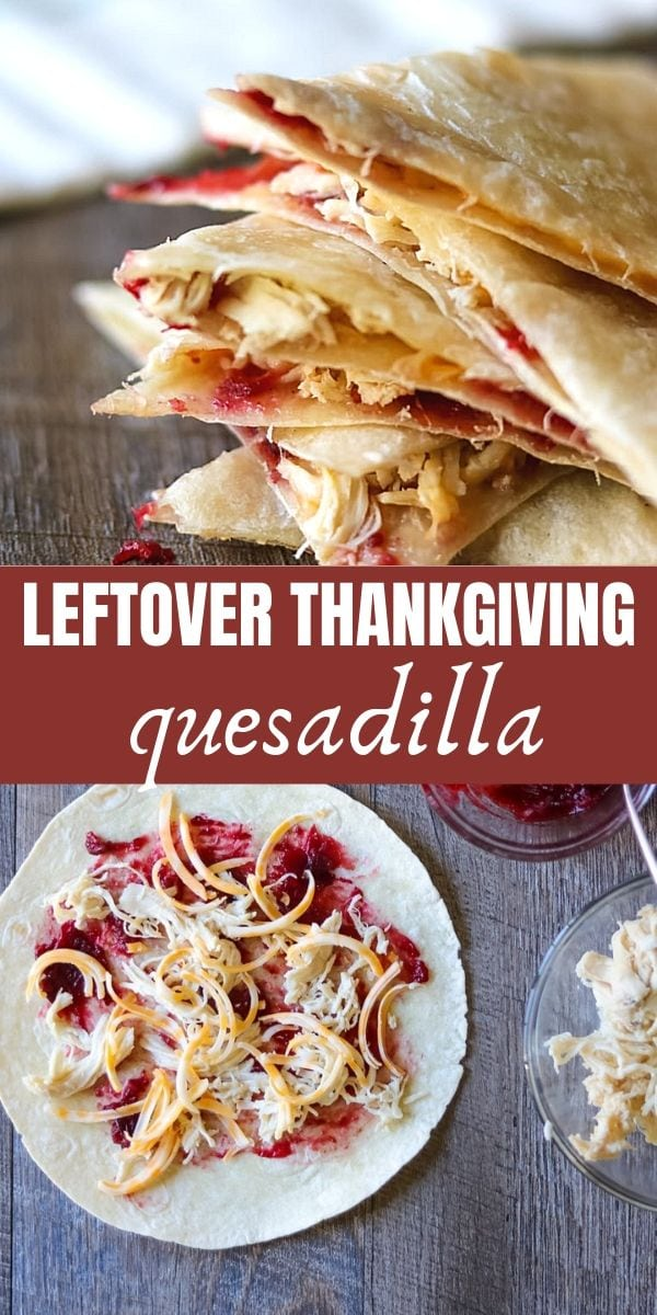 Transform leftover turkey and cranberry sauce into a flavorful quesadilla. This Leftover Thanksgiving Quesadilla only takes minutes to make and is the perfect contrast in savory, sharp and sweet. It is a delicious change-up from a traditional leftover turkey sandwich.