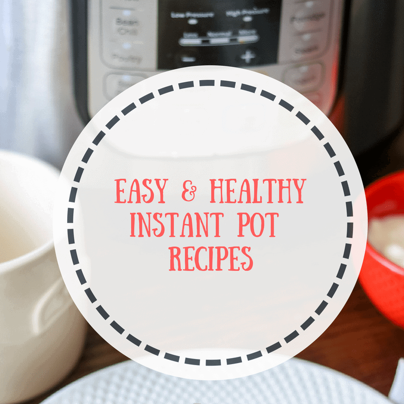 Instant Pot with text overlay that reads Easy, Healthy Instant Pot Recipes