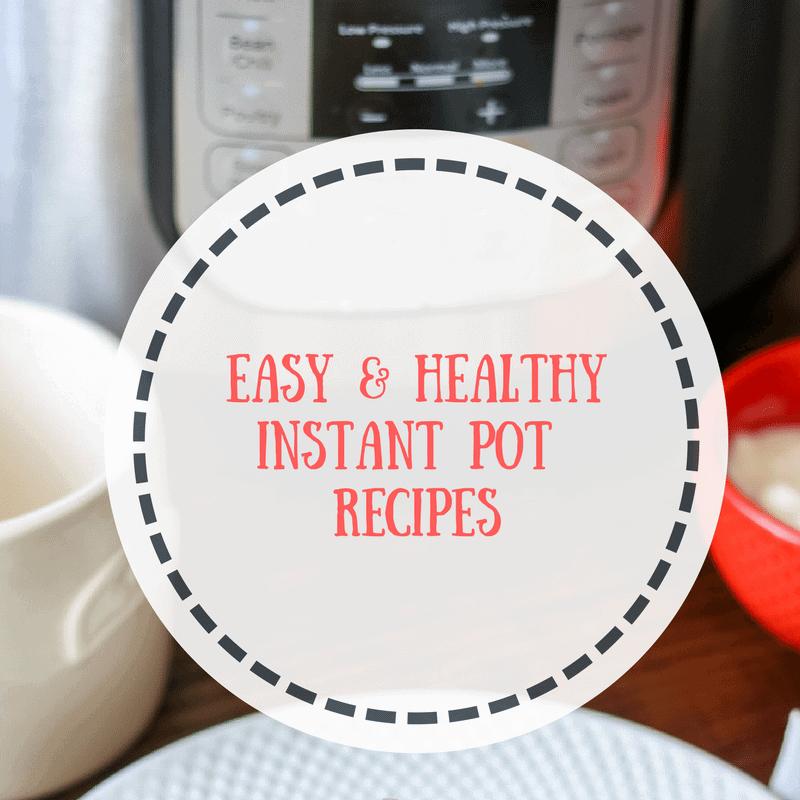 Easy, Healthy Instant Pot Recipes