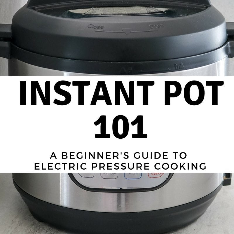 Picture of Instant Pot with Text that reads Instant Pot 101 A beginners guide to electric pressure cooking