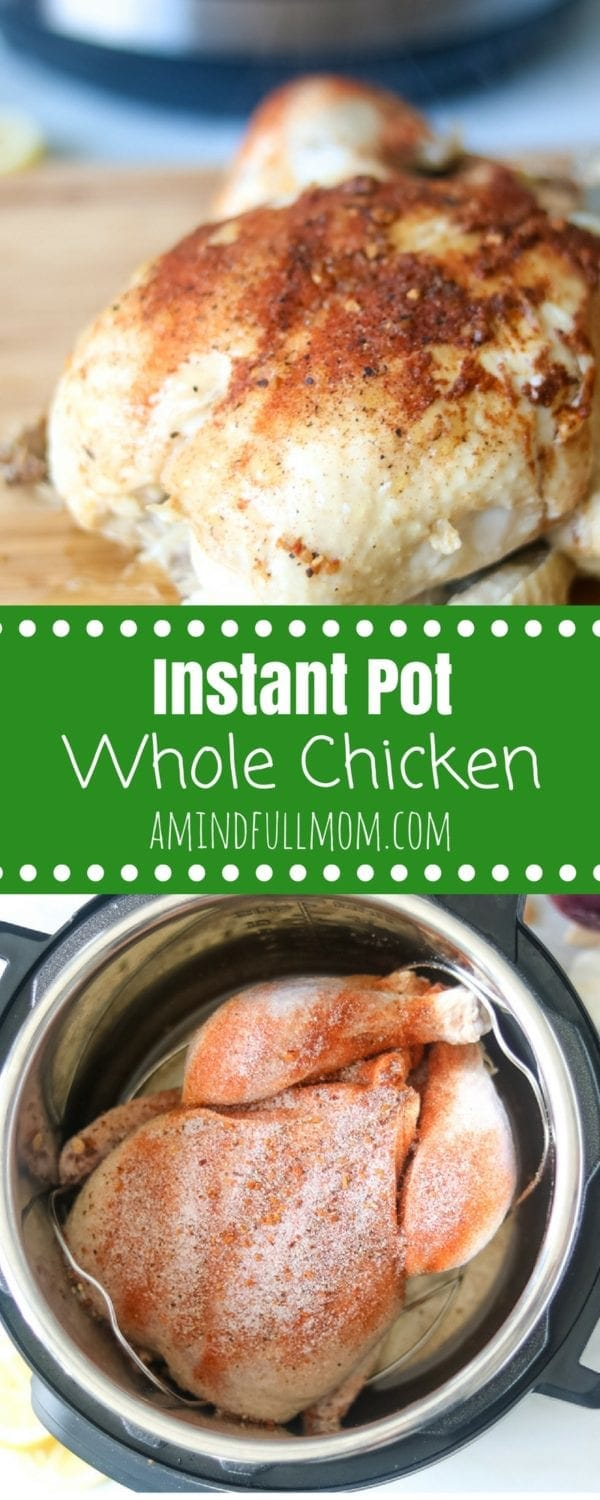 How to Make a Whole Chicken in the Instant Pot: In less than 45 minutes, you can have a tender, perfectly roasted chicken made in your electric pressure cooker. This easy chicken recipe is flavored with a homemade rotisserie seasoning and is perfect for eating for an easy dinner or using in chicken recipes. #chickenrecipe #instantpot #pressurecooker #glutenfree #paleo #whole30
