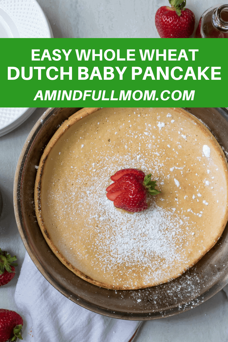 Whole Wheat Dutch Baby Pancake: A traditional German oven baked pancake made with whole wheat flour. This pancake crisps up around the edges and magically puffs up in the middle for a delicious version of a pancake. Gluten-free and dairy free modifications. #pancake #breakfastrecipe #ovenpancake #kidfriendlybreakfast #brunchrecipe #easybreakfastrecipe