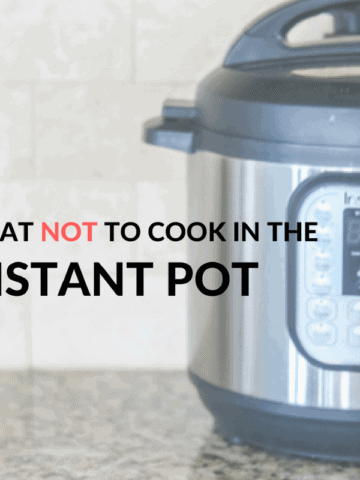 Instant Pot with Text that reads what not to cook in the instant pot