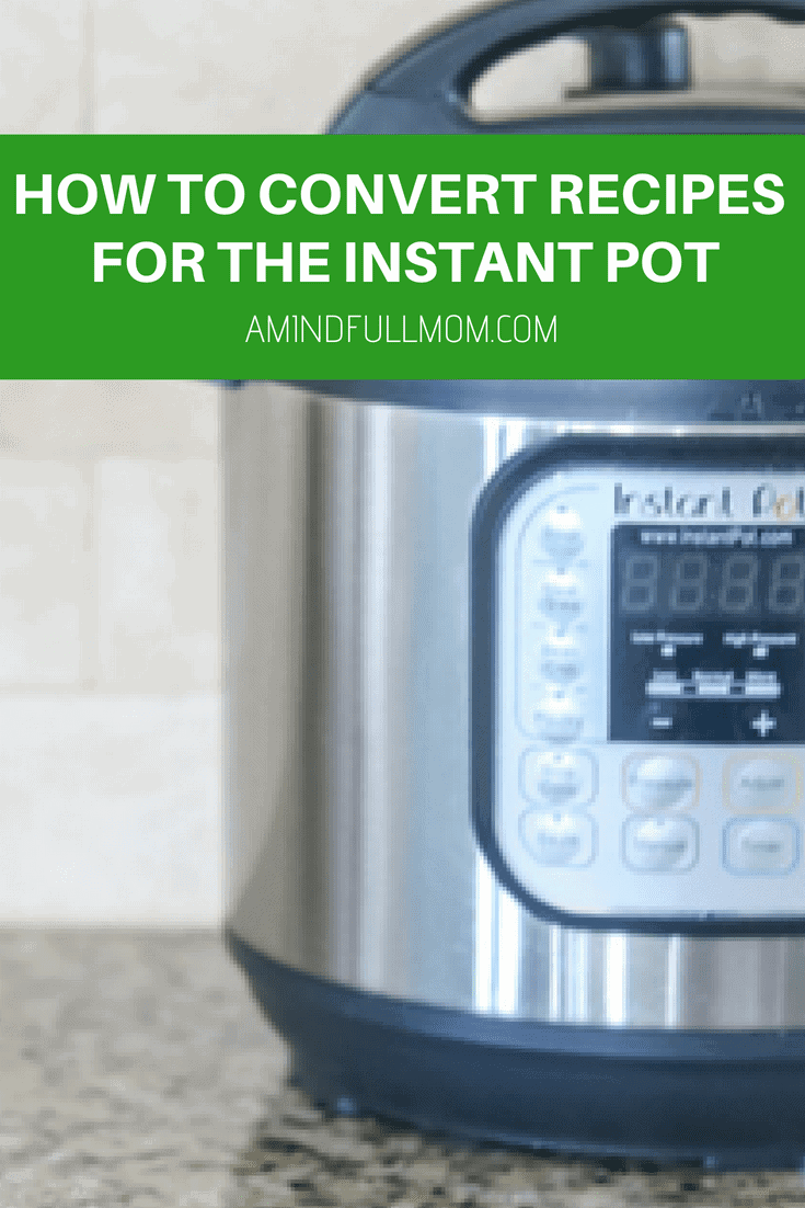 Picture of Instant Pot with How to Convert Recipe for the Instant Pot