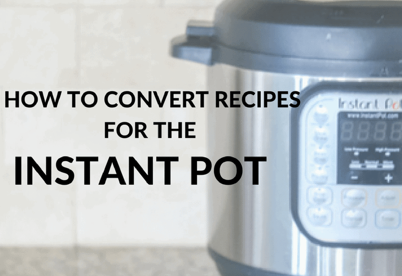 How to Cook Anything in the Instant pot