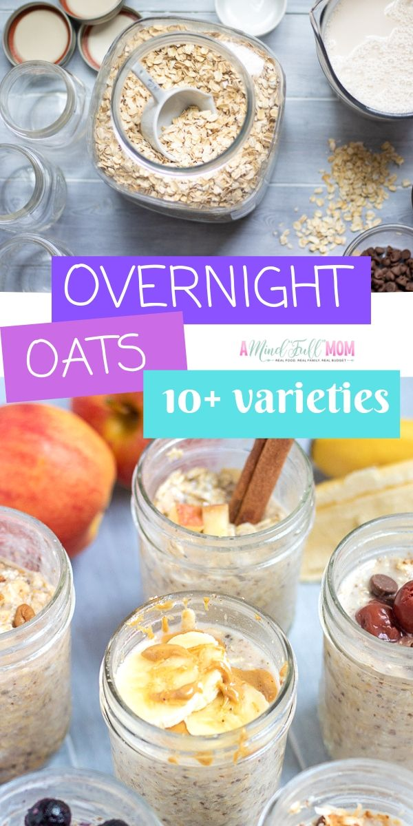 Healthy Overnight Oats made in a variety of  different ways! Mason Jar Oatmeal makes the perfect grab and go breakfast. You won't get bored with these flavorful and delicious overnight oats combinations for healthy breakfasts!