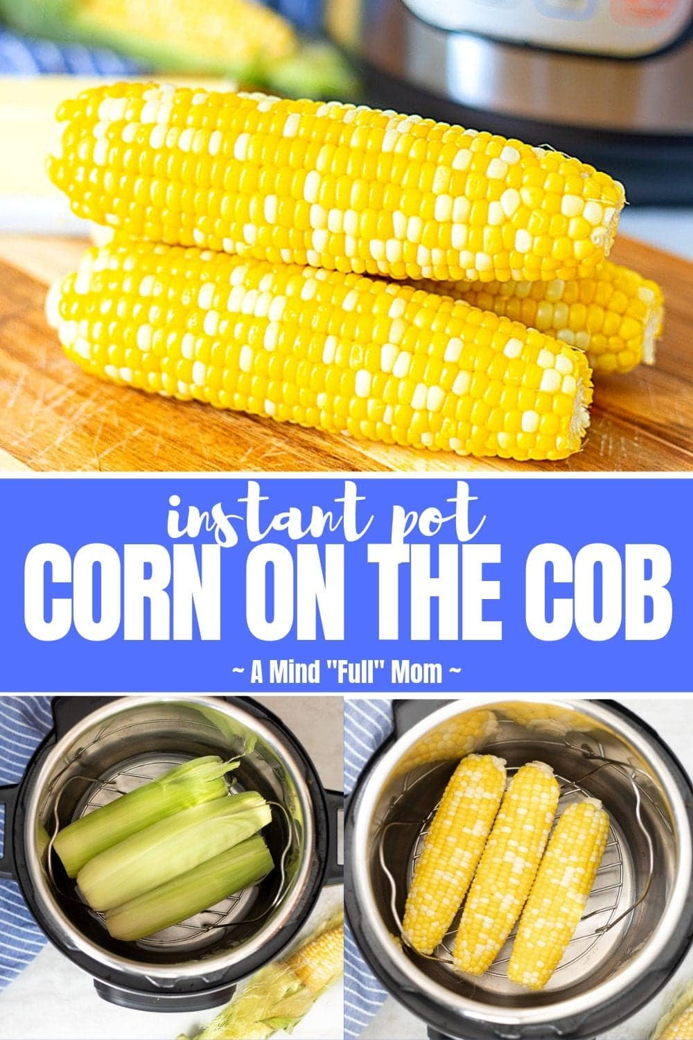 You will NEVER make corn on the cob any other way once you try out this Instant Pot Corn on the Cob! Instant Pot Corn on the Cob is the easiest way to make fresh corn on the cob with or without removing the husks! Preparing tender, juicy corn is easy, fast, hands-off, and fool-proof when you use the Instant Pot.