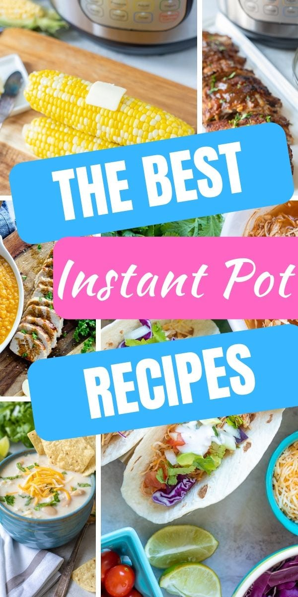 If you are looking for the BEST Instant Pot recipes--this is for you! All of these healthy Instant Pot Recipes are tried and true and have the reviews to prove it! From basics, to sides, to appetizers, to main courses, to desserts--these are the only Instant Pot recipe you will need! #instantpot #instantpotrecipes #pressurecooking #pressurecooker