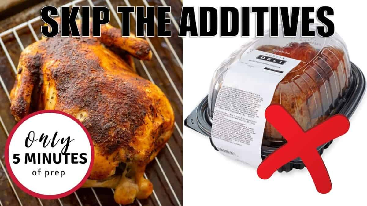 Homemade Rotisserie Chicken next to store bought rotisserie chicken with text that reads skips the additives.