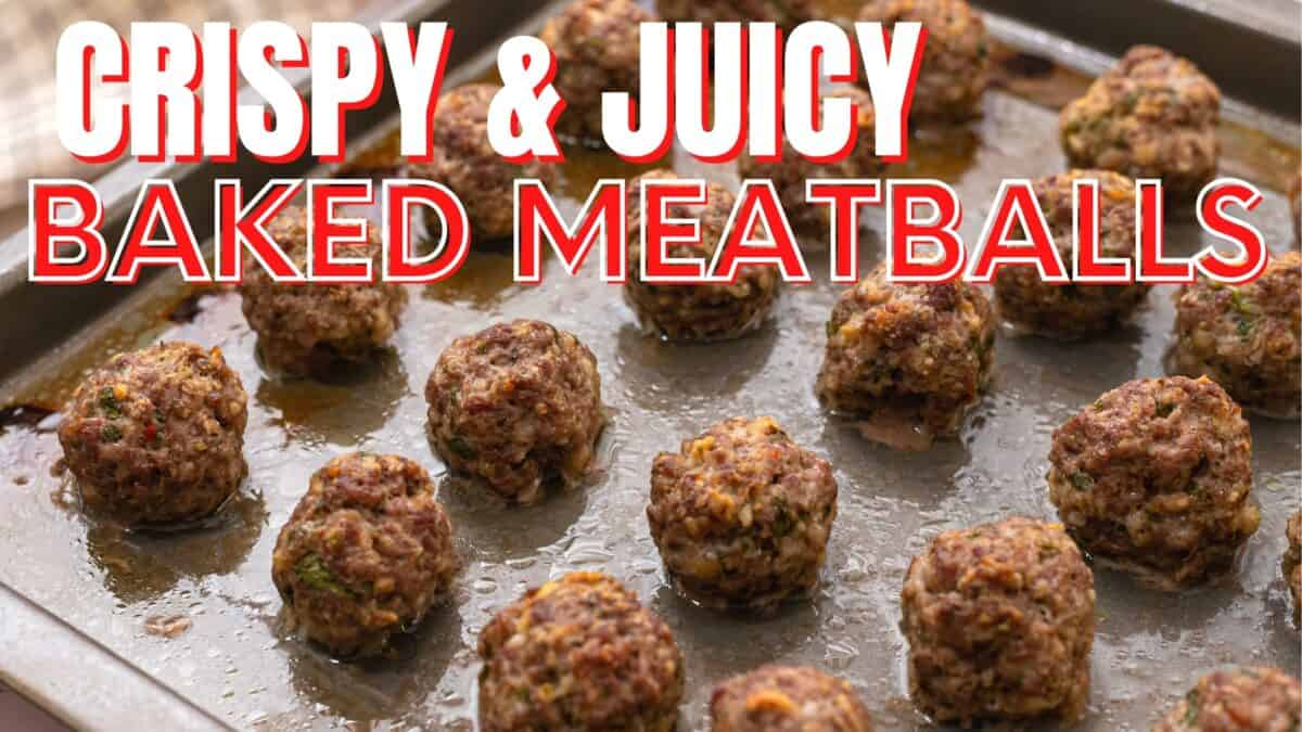 Tray of baked meatballs with title that reads Crispy and Juicy Baked meatballs